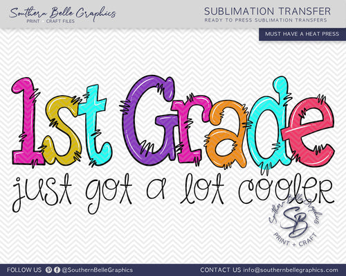 First Grade Just Got A Lot Cooler Girl Doodle Hand Drawn Sublimation Transfer