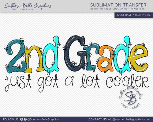 Second Grade Just Got A Lot Cooler Boy Doodle Hand Drawn Sublimation Transfer