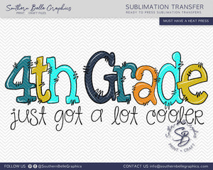 Fourth Grade Just Got A Lot Cooler Boy Doodle Hand Drawn Sublimation Transfer