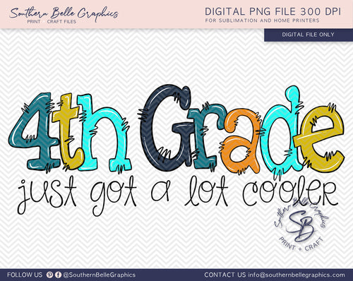 Fourth Grade Just Got A Lot Cooler Boy Doodle Hand Drawn Sublimation PNG File