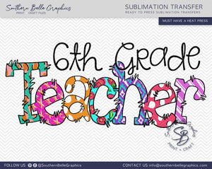 Sixth Grade Teacher Doodle Hand Drawn Sublimation Transfer