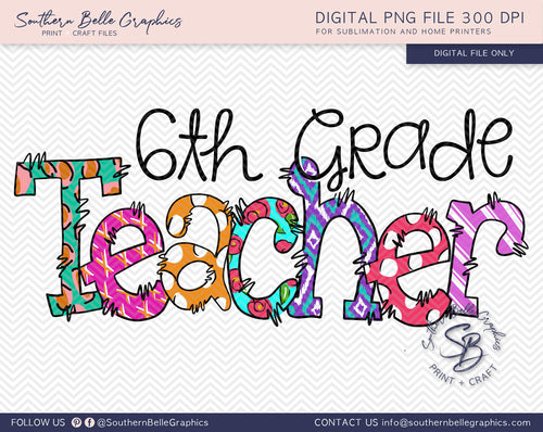 Sixth Grade Teacher Doodle Hand Drawn Sublimation PNG File