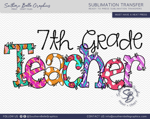 Seventh Grade Teacher Doodle Hand Drawn Sublimation Transfer
