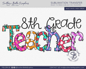 Eighth Grade Teacher Doodle Hand Drawn Sublimation Transfer