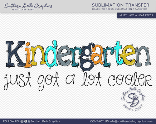 Kindergarten Just Got A Lot Cooler Boy Doodle Hand Drawn Sublimation Transfer