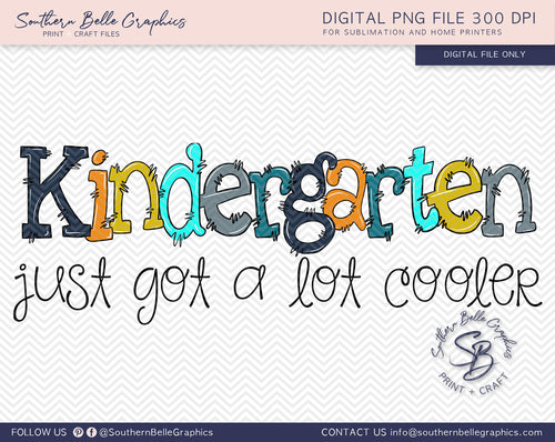 Kindergarten Just Got A Lot Cooler Boy Doodle Hand Drawn Sublimation PNG File