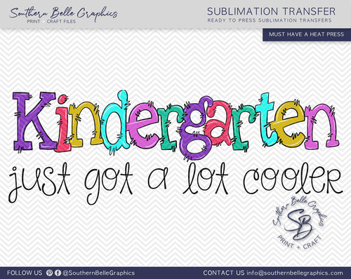 Kindergarten Just Got A Lot Cooler Girl Doodle Hand Drawn Sublimation Transfer