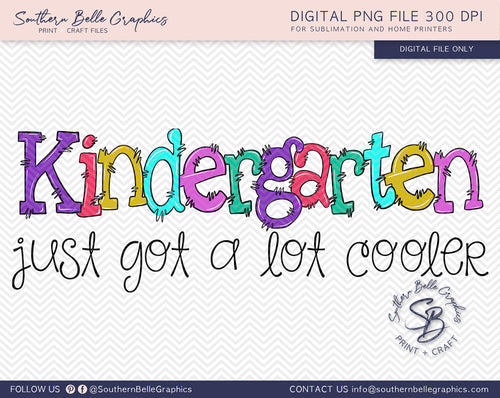 Kindergarten Just Got A Lot Cooler Girl Doodle Hand Drawn Sublimation PNG File