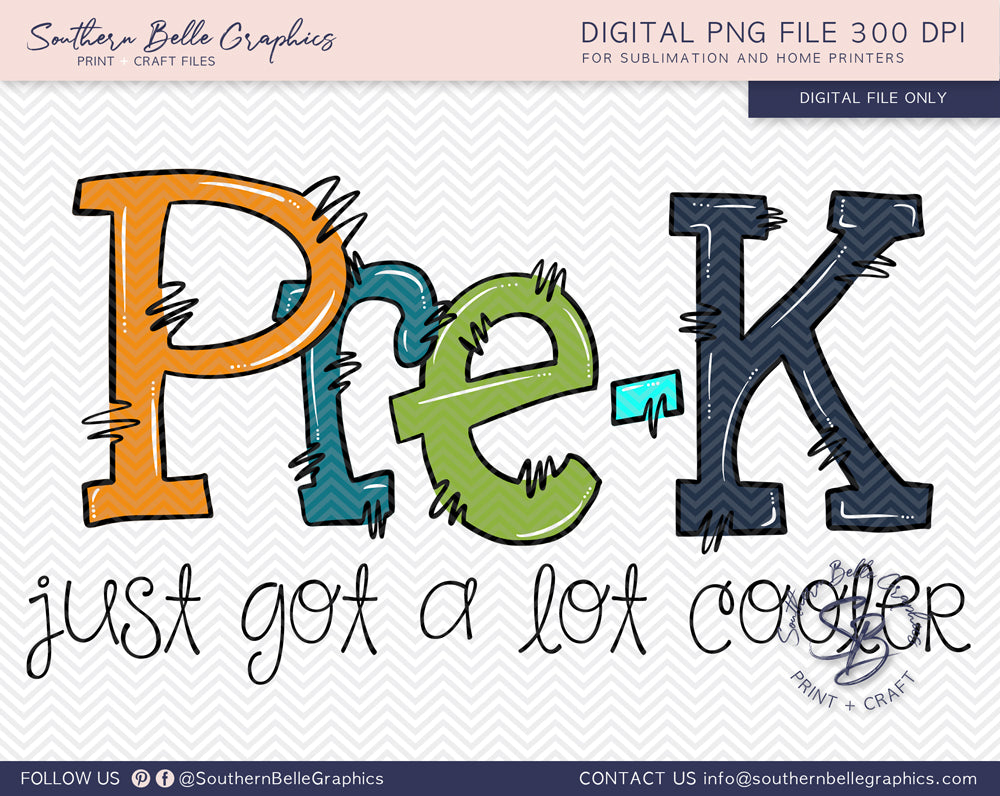 Pre Kindergarten Just Got A Lot Cooler Boy Doodle Hand Drawn Sublimation PNG File