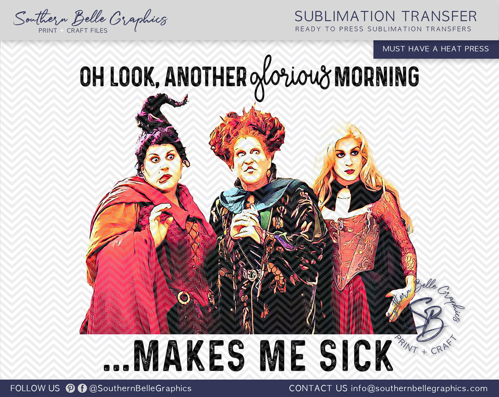 Another Glorious Morning Makes Me Sick, Hocus Pocus Sublimation Transfer