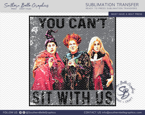 You Can't Sit With Us, Hocus Pocus Sublimation Transfer