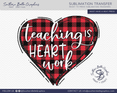 Teaching Is Heart Work, Doodle Heart, Hand Drawn, Sublimation Transfer