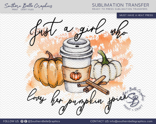 Just a Girl Who Loves Her Pumpkin Spice, Watercolor Pumpkins Sublimation Transfer