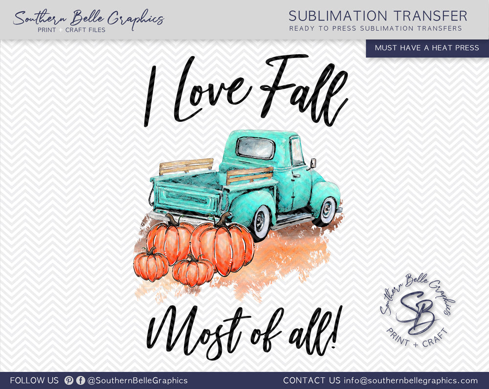 I Love Fall Most of All, Watercolor Pumpkin Truck Sublimation Transfer
