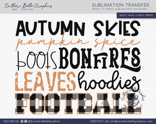Autumn Skies, Pumpkin Spice, Boots, Bonfires, Leaves, Hoodies, Football Sublimation Transfer