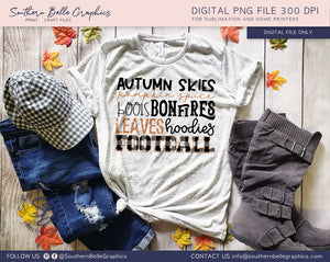 Autumn Skies, Pumpkin Spice, Boots, Bonfires, Leaves, Hoodies, Football PNG File