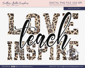 Love Teach Inspire - First Day of School Teacher PNG File Digital Download