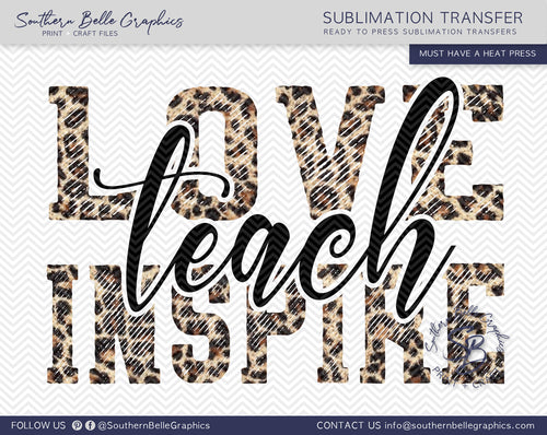 Love Teach Inspire - Teacher Sublimation Transfer