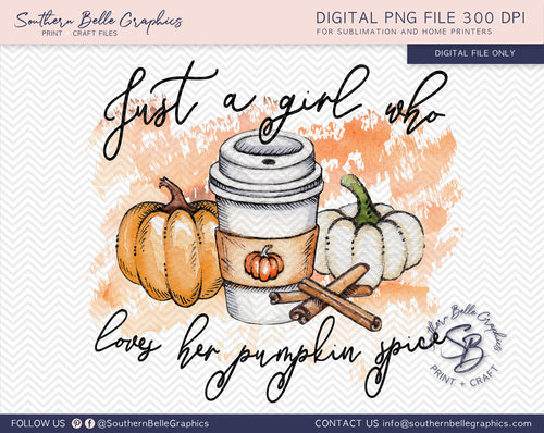 Just a Girl Who Loves Her Pumpkin Spice, Watercolor Pumpkins PNG File