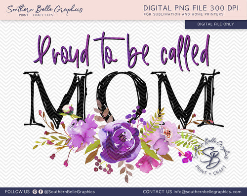 Proud To Be Called Mom PNG File