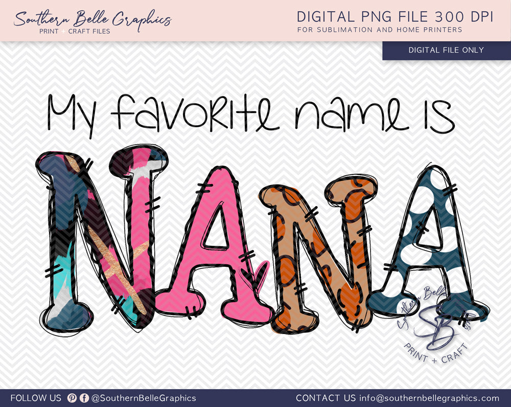 My Favorite Name is Nana PNG File, Hand Drawn