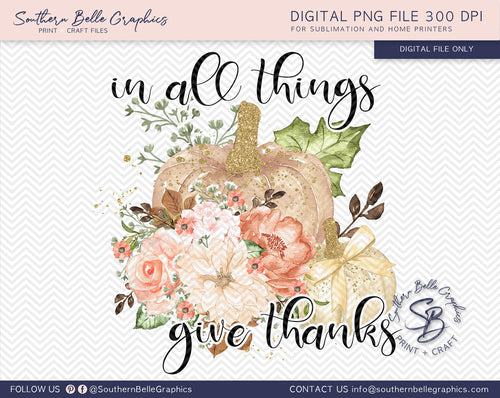 In All Things Give Thanks, Watercolor Floral Pumpkins PNG File