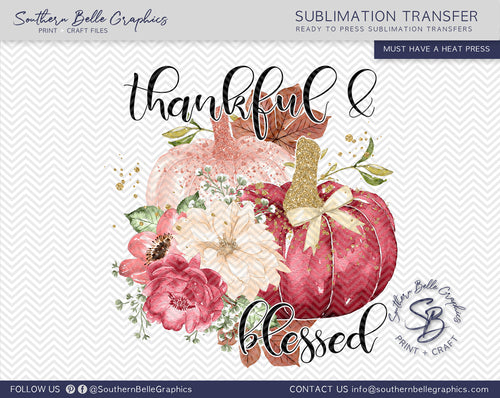 Thankful and Blessed, Thanksgiving Pumpkins Sublimation Transfer