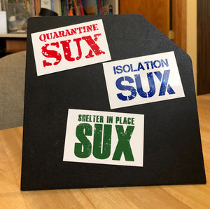 Isolation SUX, Shelter in Place SUX and Quarantine SUX Magnets