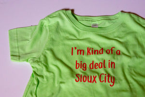 I'm Kind of a Big Deal in Sioux City Toddler T-shirt