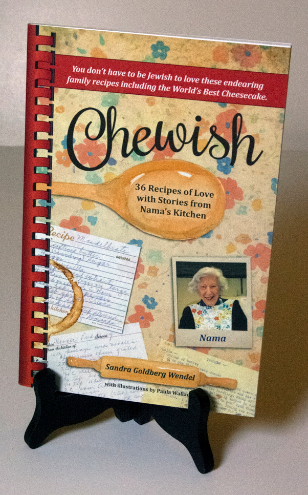 Chewish, Recipes from Nama's Kitchen by Sandra Goldberg Wendel Cook Book