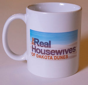 Real Housewives of Dakota Dunes Coffee Mug