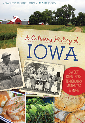 A Culinary History of Iowa Book