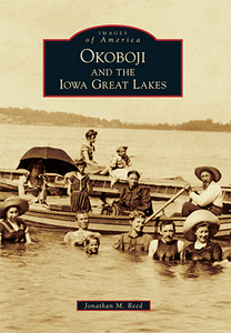 Okoboji and the Iowa Great Lakes Book by Jonathan M. Reed
