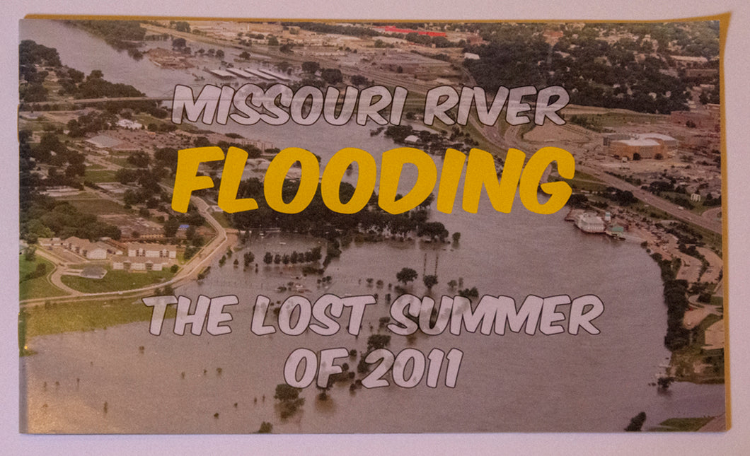 The Lost Summer of 2011 Missouri River Flooding Booklet