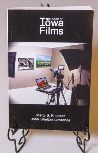 The Book of Iowa Films by Marty S. Knepper and John Shelton Lawrence