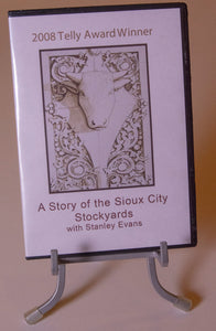 A Story of the Sioux City Stockyards DVD with Stanley Evans