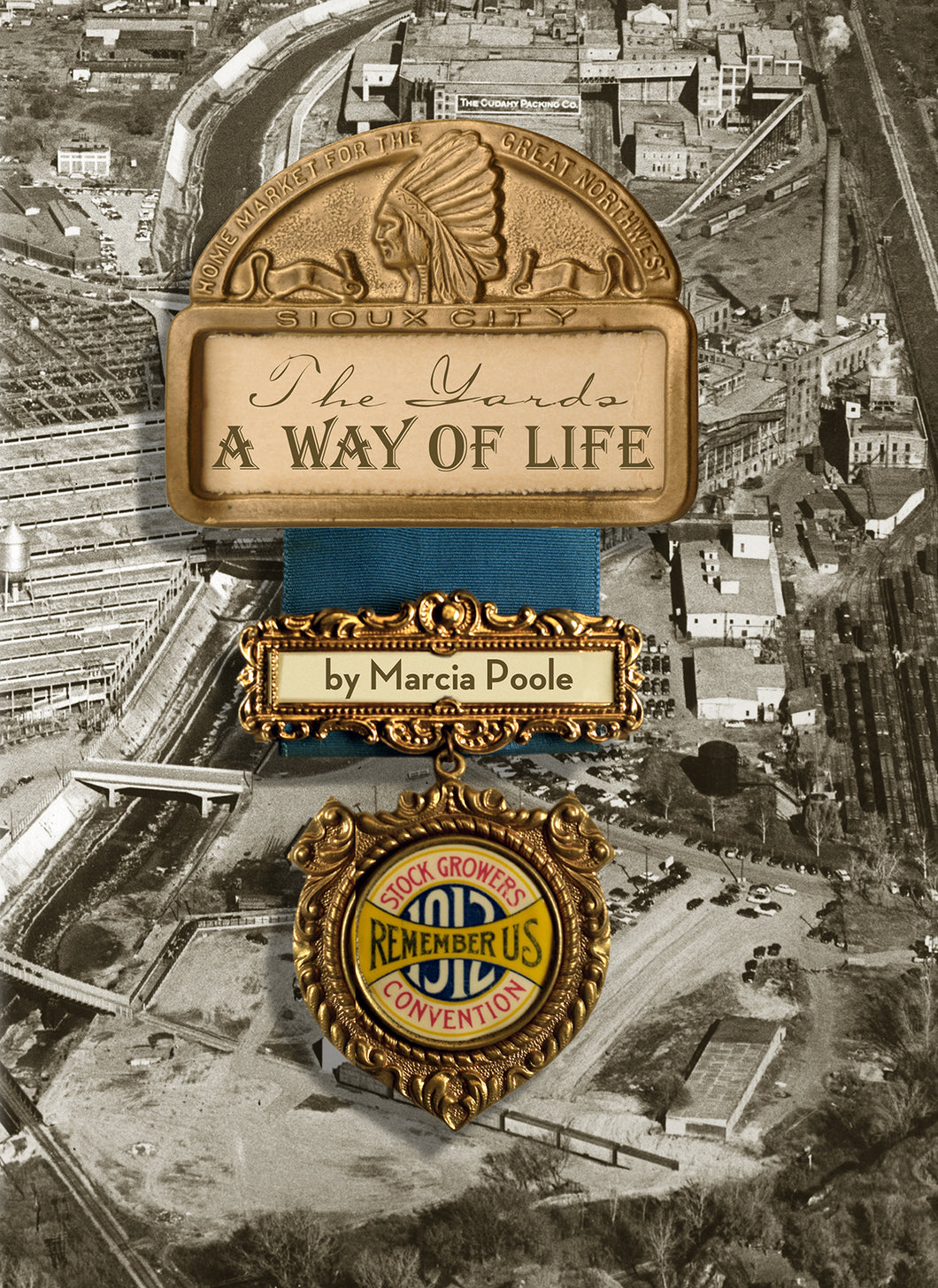 A Way of LIfe, A Story of the Sioux City Stockyards Book