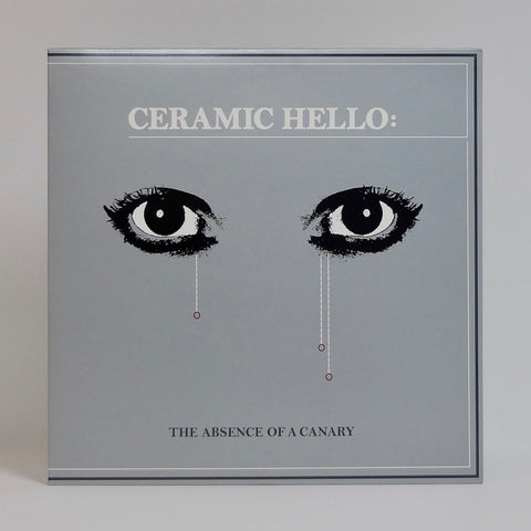 "Ceramic Hello ""The Absence Of A Canary"" (vinyl LP)"
