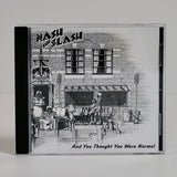 "Nash The Slash ""And You Thought You Were Normal"" (CD - new old stock)"