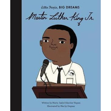 Little People, Big Dreams: Martin Luther King by Isabel Sanchez Vegara