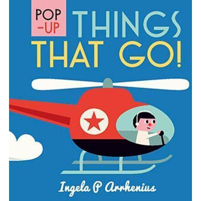 Pop Up Things That Go! by Ingela P Arrhenius