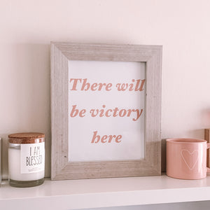 There Will Be Victory Here Print