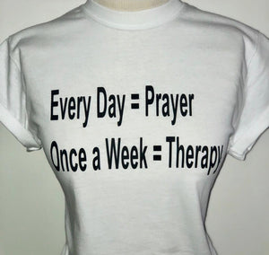 Prayer/Therapy T-Shirt