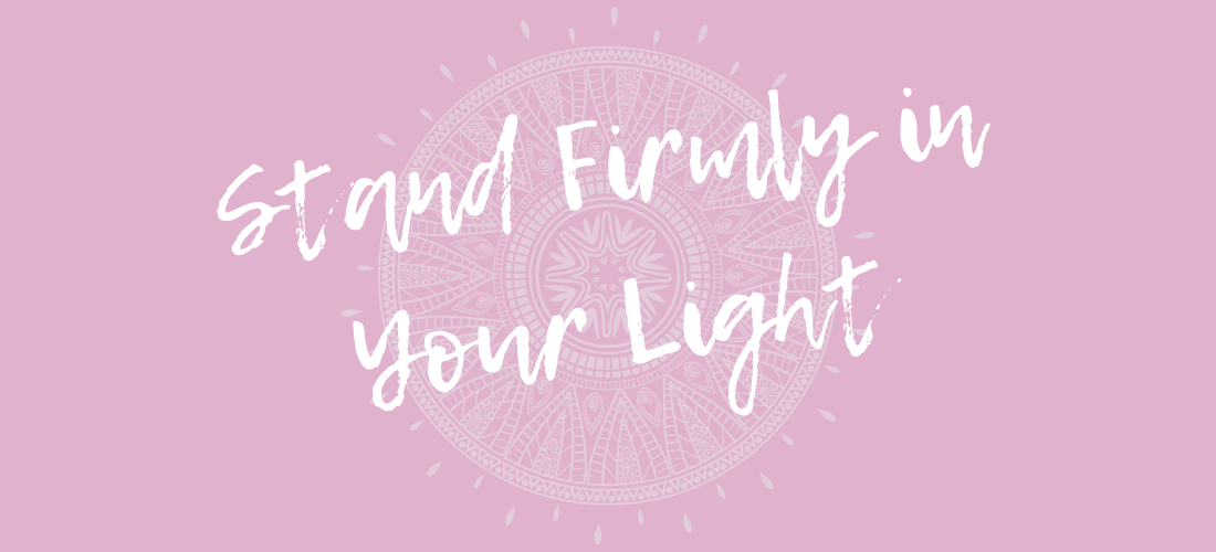 Stand Firmly In Your Light - Pillar Two