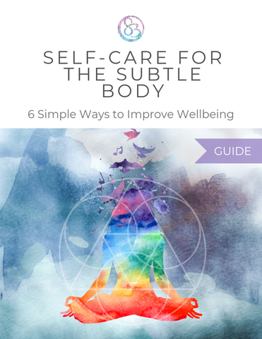 Self Care for the Subtle Body Free Guide
