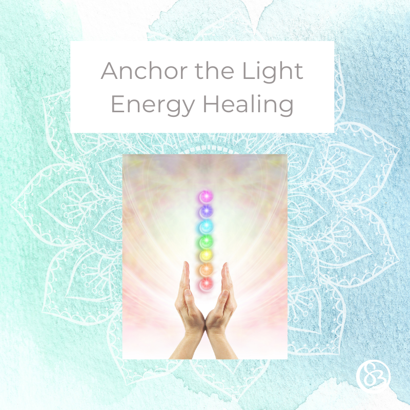 Anchor the Light Energy Healing