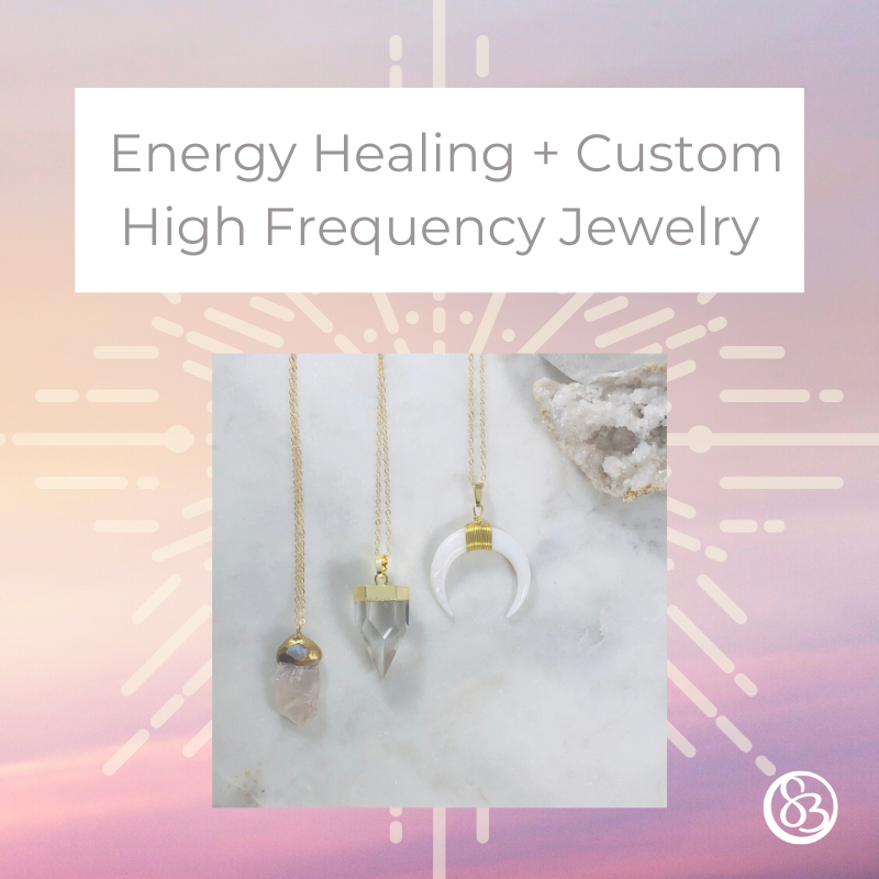Energy Healing + Custom High Frequency Jewelry