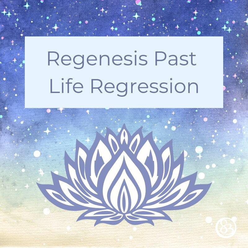 Regenesis Past Life Regression for Healing