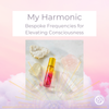 My Harmonic high frequency serum for awakening