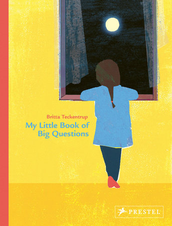 Britta Teckentrup - My Little Book of Big Questions